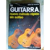 Libro La Guitarra,metodo Rapido,sin Solfeo, De Ines De Ramon