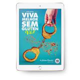 Dr Juliano Pimentel Viva Melhor Sem Glúten V 1.0 & 2.0 Bônus