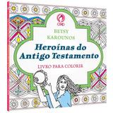 Livro Heroínas Do Antigo Testamento / Livro Para Colorir
