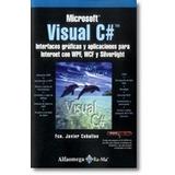 Informática Microsoft Visual C Autor: Ceballos Javier Edito