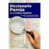 Diccionario Porrúa De La Lengua Española - Edición 2017