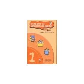 Trabajando Las 8 Competencias Básicas.: Cuaderno 1 Teresa G
