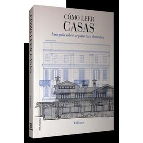 Libro; Cómo Leer Casas / Will Jones / Arquitectura /h. Blume