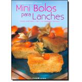 Mini Bolos Para Lanches: Receitas Tradicionais, Light E Com
