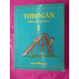 Libro De Lectura Tobogán 1 - Ediciones Santillana