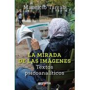 Mirada De Las Imágenes Mauricio Tarrab (gr)