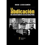 La Abdicación Los Conservadores Y La Ley Saenz Peña- Fabro