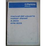 Manual Original Usuario Motor Perkins Diesel 4.203 Y 4pa 203