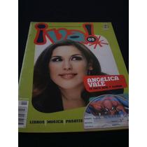Revista ¡ Va ! Angélica Vale Te Hace Reír Y Llorar