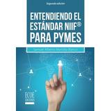 Libro : Entendiendo El Estandar Niif Para Pymes (spanish ..