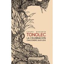 Tonolec La Celebración Cancionero 2005- 2015 Libro + Cd