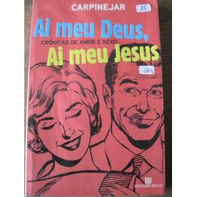 Livro: Ai Meu Deus - Crônicas De Amor E Sexo - Ai Meu Jesus