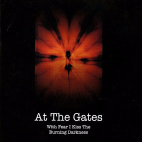 At The Gates - With Fear I Kiss The Burning Darkness Cd+dvd
