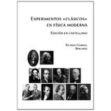 Libro : Experimentos «clasicos» En Fisica Moderna, Edic..