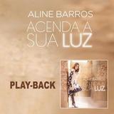 Playback Aline Barros Acenda A Sua Luz Lançamento 2017