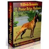 Libro Electrónico El Pastor Belga Malinois.