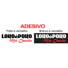 Adesivo Lokoépoko Mó Chavão , Carro , Moto, Rua, Stikers