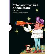 Colon Agarra Viaje A Toda Costa - Morada - 8 Años - 2016