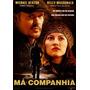 Má Companhia - Drama - Dvd Original Novo Lacrado