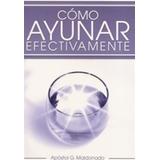 Libro De Guillermo Maldonado Como Ayunar Efectivamente Pdf
