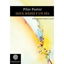 Doce Meses Y Un Día (anaquel De Poesía) María Pilar Pastor