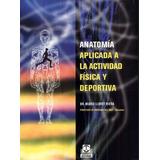 Anatomia Aplicada A La Actividad Fisica Y Deportiva - Lloret