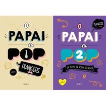 O Papai E Pop - Marcos Piangers - Livros 1 + 2