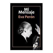 Mi Mensaje - Eva Perón - Centauro