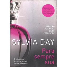 Para Sempre Sua - 3º Vol Da Série Crossfire - Sylvia Day