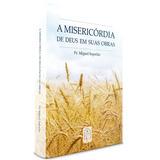 Livro A Misericórdia De Deus Em Suas Obras