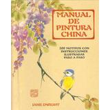 Manual De Pintura China - Dwight, Jane - Ediciones Acanto