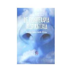 Guía Práctica De Fisioterapia Respiratoria(libro Formación)