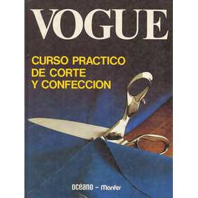 Vogue - Curso Practico De Corte Y Confeccion Volumen Uno
