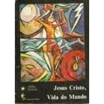 Livro Jesus Cristo, Vida Do Mundo Vários Autores
