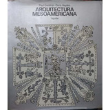 P. Gendrop, D. Heyden - Arquitectura Mesoamericana.