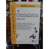 Guzman, Criminalistica Manual Nuevo