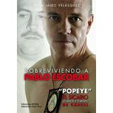 Libro Pdf Sobreviviendo A Pablo Escobar