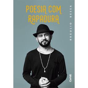 Livro Poesia Com Rapadura De Braulio Bessa - Lacrado