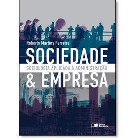 Sociedade E Empresa: Sociologia Aplicada À Administração