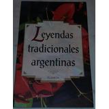 Leyendas Tradicionales Argentinas. J. Saltzmann.