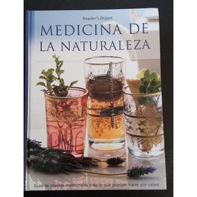 Medicina De Naturaleza. Guía D Plantas Medicinales Reader´s