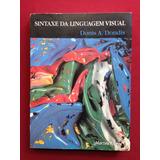 Livro - Sintaxe Da Linguagem Visual - Donis A. Dondis