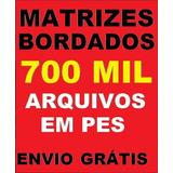 700 Mil Matrizes Bordados Pes Brother Jef Dst + Brindes