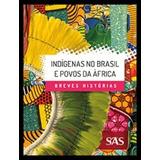 Indigenas Do Brasil E Povos Da Africa - Ensino Médio - Integ
