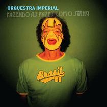 Orquestra Imperial - Fazendo As Pazes Com O Swing - Cd