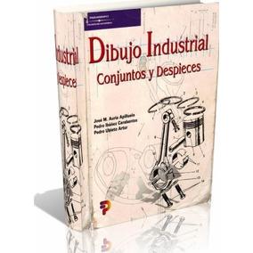 Libro Digital Dibujo Industrial Conjuntos Y Despieces (pdf)
