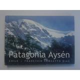 Libro De Fotos De La Patagonia Chilena. Francisco Croxatto.