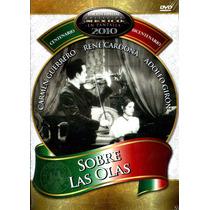Dvd Sobre Las Olas ( 1950 )- Ismael Rodriguez Blanco Y Negro