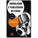 Jornalismo E Publicidade No Radio: Como Fazer