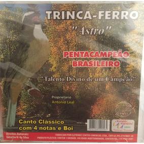 Cd Trinca Ferro Astro ( Pentacampeão Brasileiro De Canto )